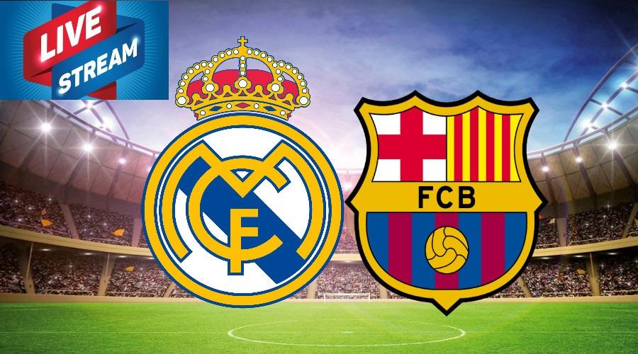 Livestream El Clasico Real Madrid - FC Barcelona