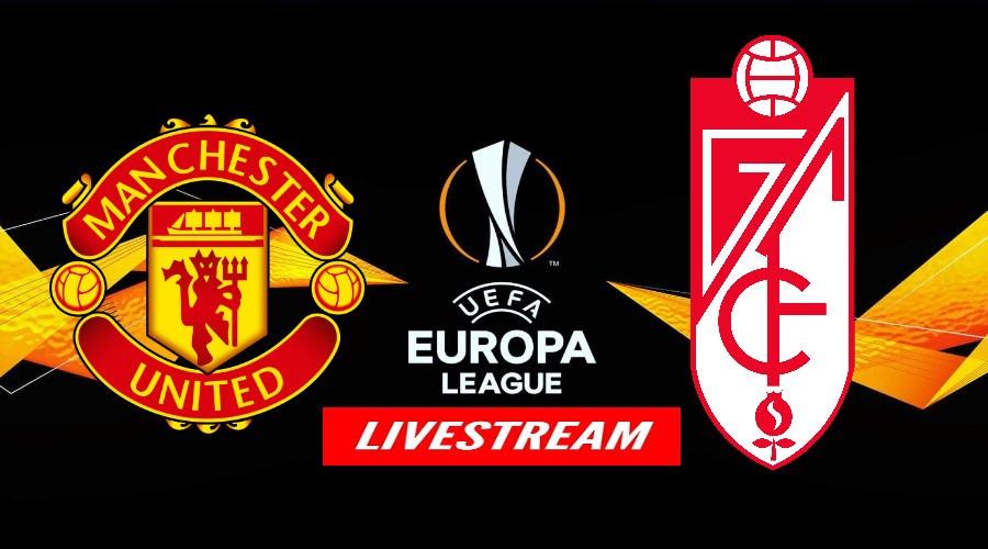 Manchester United - Granada Europa League livestream