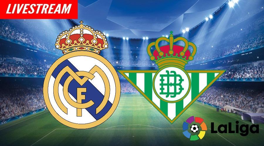 Real Madrid - Real Betis Sevilla gratis live stream