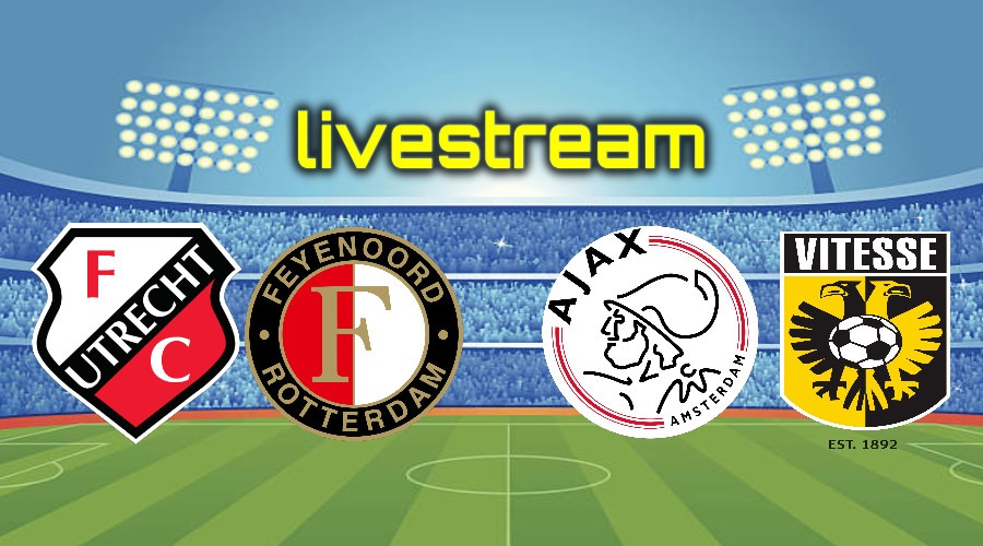 Live stream FC Utrecht - Feyenoord en Ajax - Vitesse